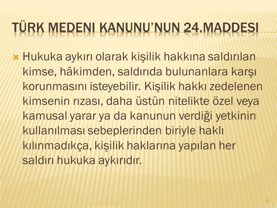 Türk Medeni Kanunu'nun 24.maddesi