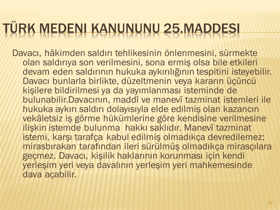 Türk Medeni Kanununu 25.maddesi
