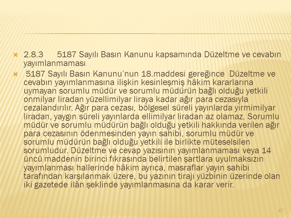 2.8.3 5187 Sayılı Basın Kanunu kapsamında Düzeltme ve cevabın yayımlanmaması
