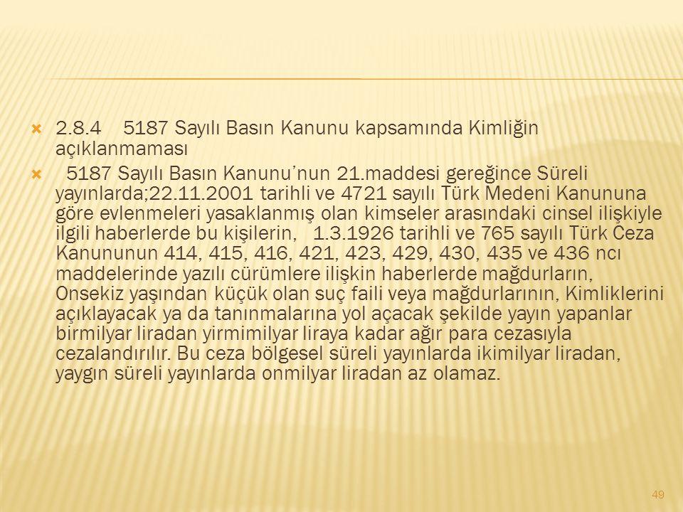 2.8.4 5187 Sayılı Basın Kanunu kapsamında Kimliğin açıklanmaması