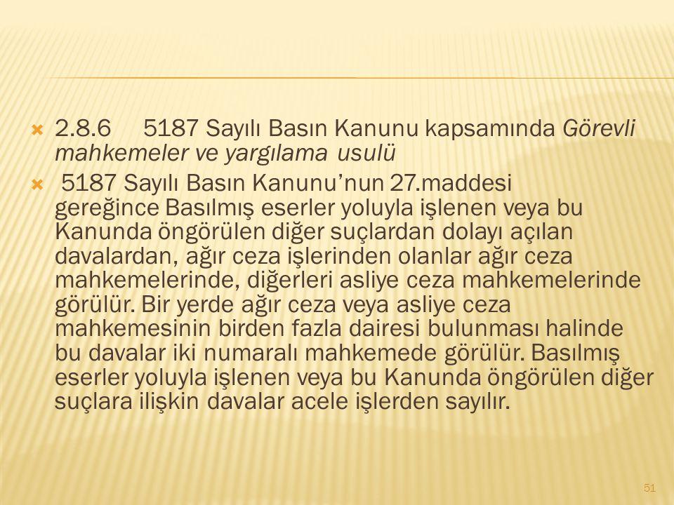 2.8.6 5187 Sayılı Basın Kanunu kapsamında Görevli mahkemeler ve yargılama usulü