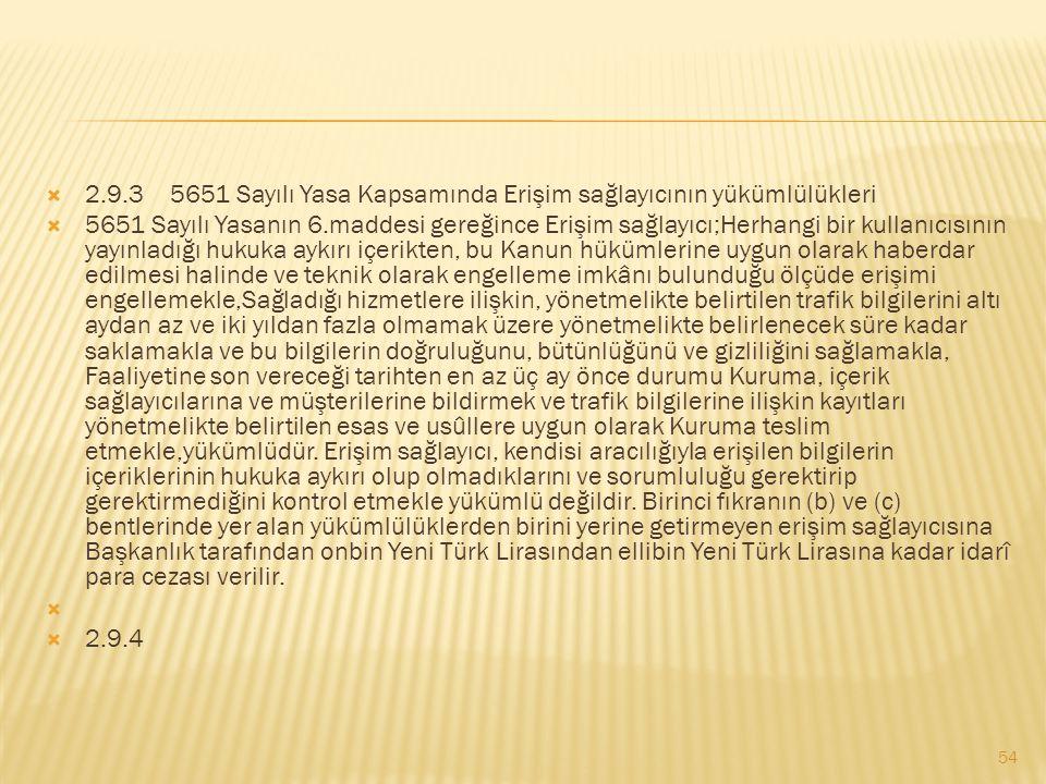 2.9.3 5651 Sayılı Yasa Kapsamında Erişim sağlayıcının yükümlülükleri