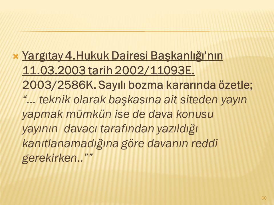 Yargıtay 4.Hukuk Dairesi Başkanlığı'nın 11.03.2003 tarih 2002/11093E.