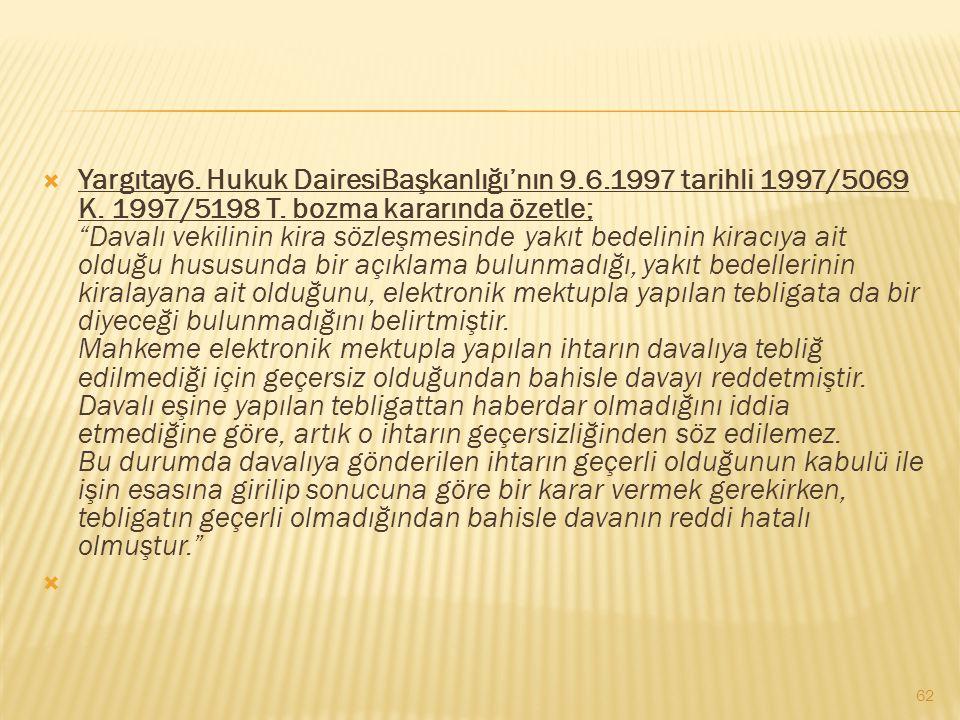 Yargıtay6. Hukuk DairesiBaşkanlığı'nın 9. 6. 1997 tarihli 1997/5069 K