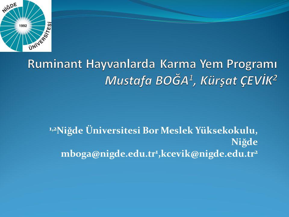 Ruminant Hayvanlarda Karma Yem Programı Mustafa BOĞA1, Kürşat ÇEVİK2