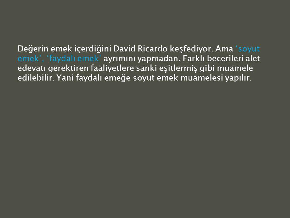 Değerin emek içerdiğini David Ricardo keşfediyor