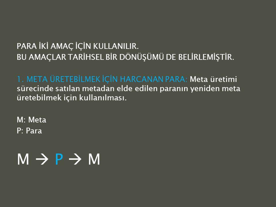 M  P  M PARA İKİ AMAÇ İÇİN KULLANILIR.