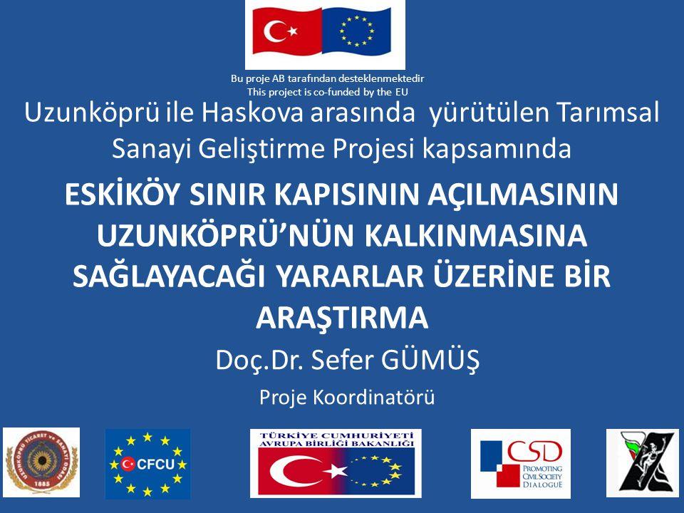 Uzunköprü ile Haskova arasında yürütülen Tarımsal Sanayi Geliştirme Projesi kapsamında