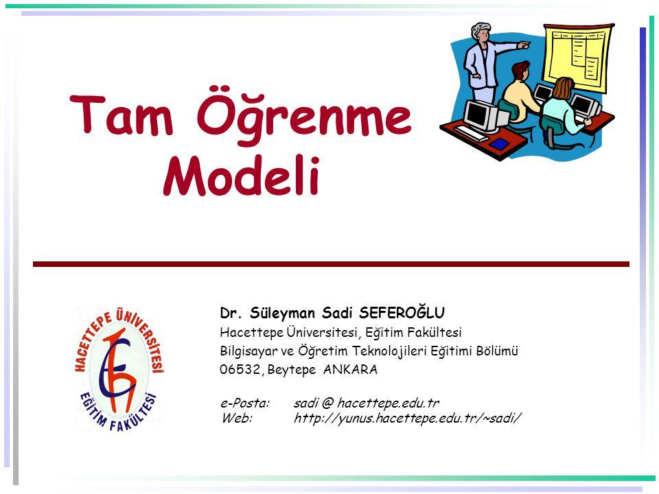 Tam Öğrenme Modeli Dr. Süleyman Sadi SEFEROĞLU