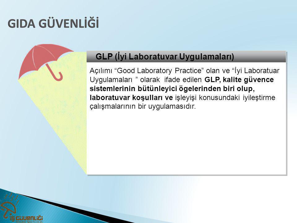 GIDA GÜVENLİĞİ GLP (İyi Laboratuvar Uygulamaları)