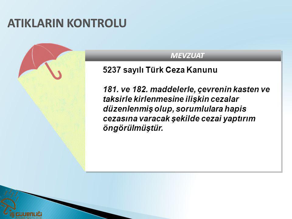ATIKLARIN KONTROLU MEVZUAT 5237 sayılı Türk Ceza Kanunu