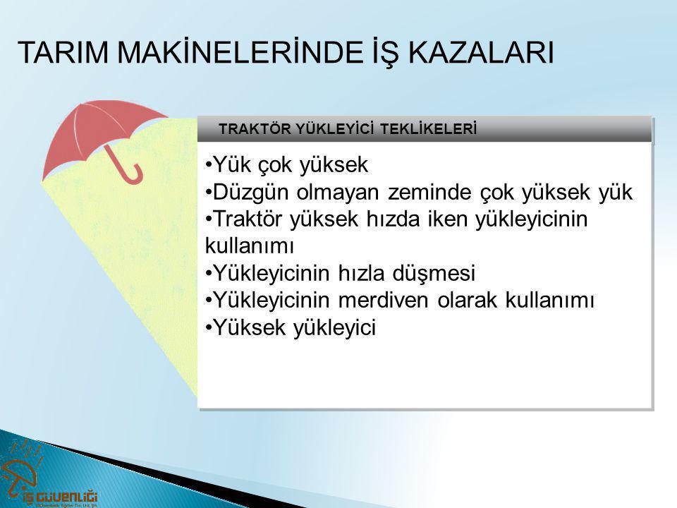 TARIM MAKİNELERİNDE İŞ KAZALARI