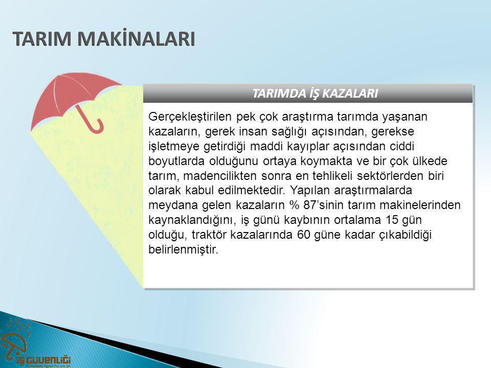 TARIM MAKİNALARI TARIMDA İŞ KAZALARI