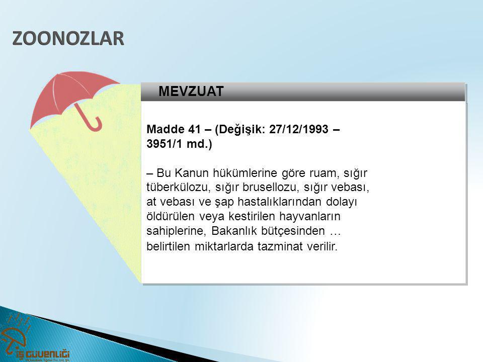 ZOONOZLAR MEVZUAT Madde 41 – (Değişik: 27/12/1993 – 3951/1 md.)