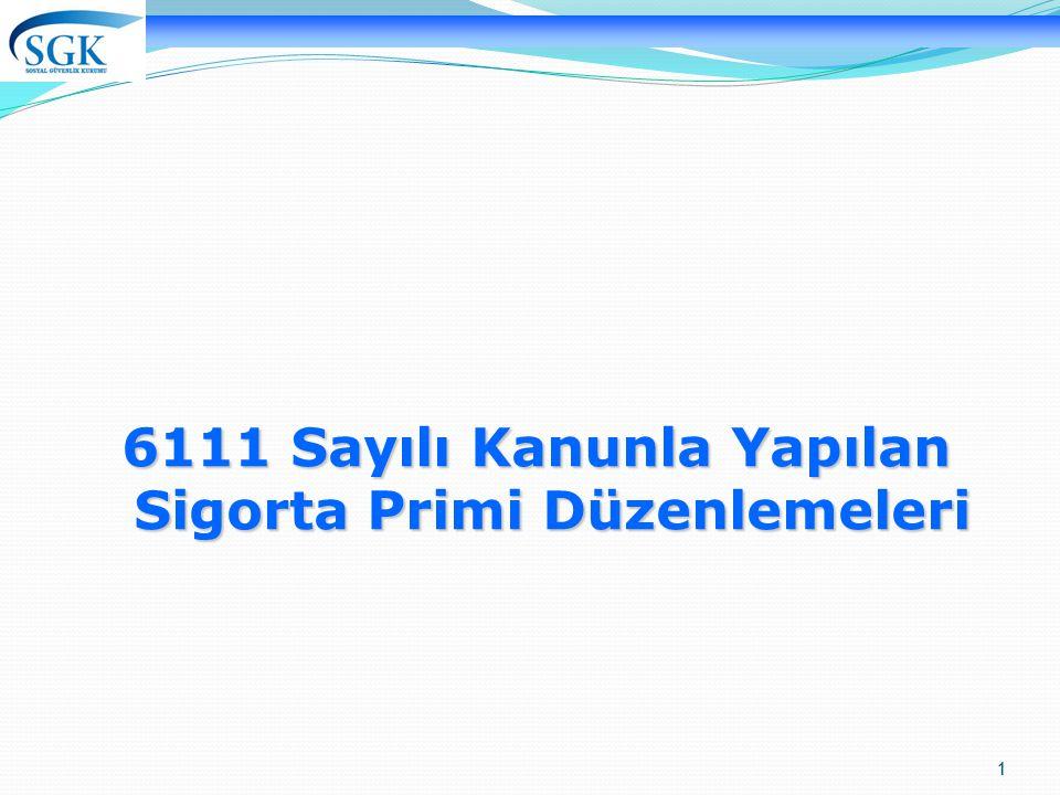 6111 Sayılı Kanunla Yapılan Sigorta Primi Düzenlemeleri