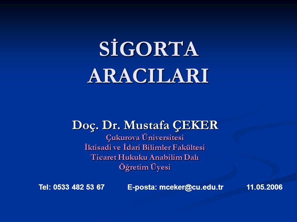SİGORTA ARACILARI Doç. Dr. Mustafa ÇEKER Çukurova Üniversitesi