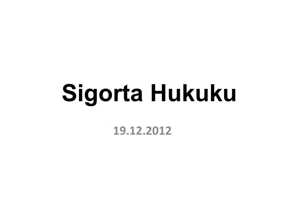 Sigorta Hukuku 19.12.2012