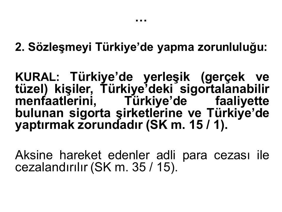 … 2. Sözleşmeyi Türkiye'de yapma zorunluluğu: