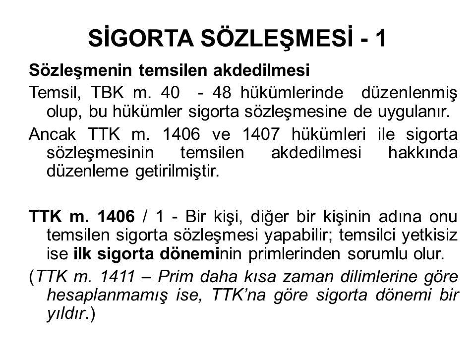 SİGORTA SÖZLEŞMESİ - 1 Sözleşmenin temsilen akdedilmesi