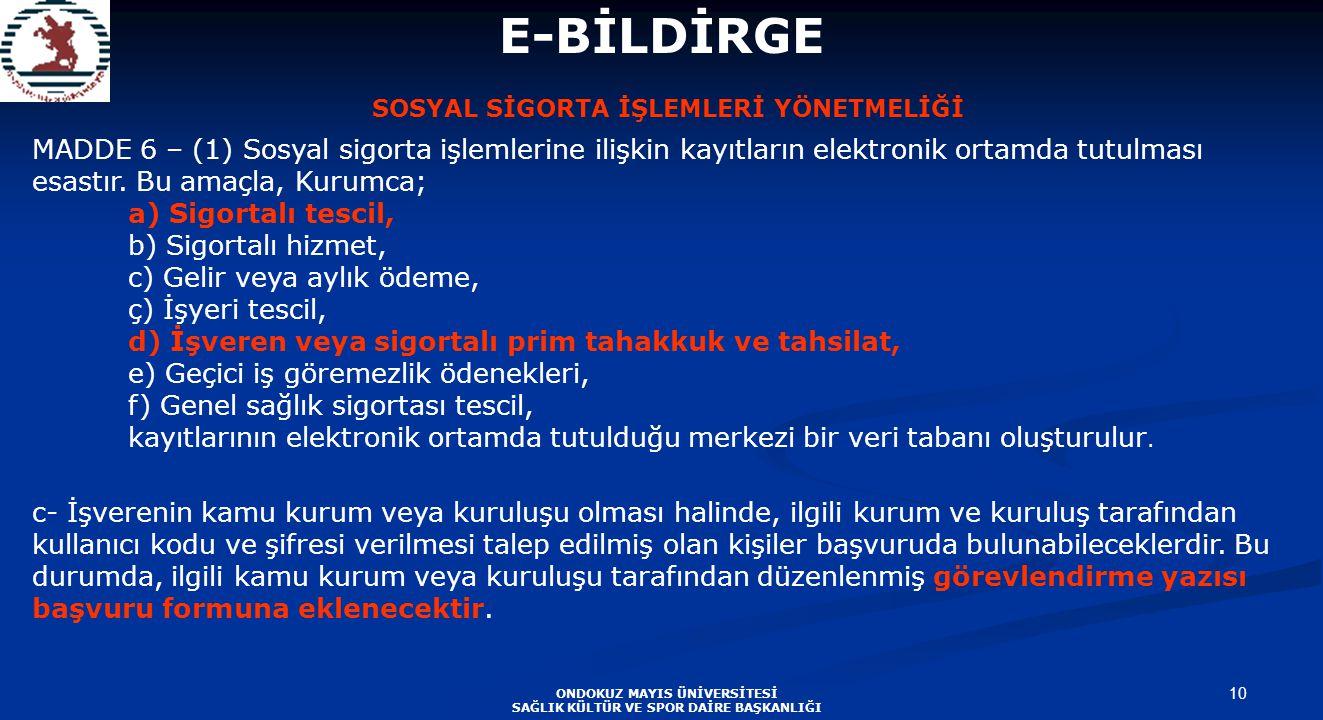 E-BİLDİRGE SOSYAL SİGORTA İŞLEMLERİ YÖNETMELİĞİ.