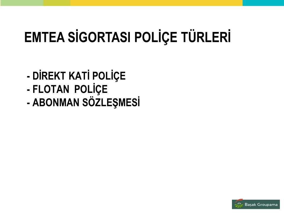 - DİREKT KATİ POLİÇE - FLOTAN POLİÇE - ABONMAN SÖZLEŞMESİ