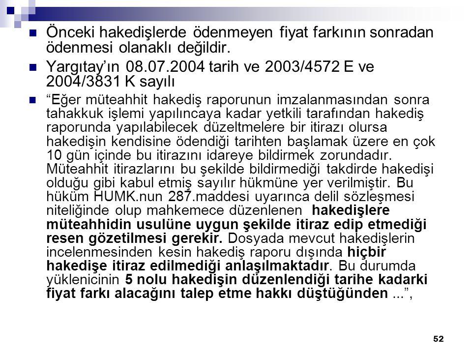 Yargıtay'ın 08.07.2004 tarih ve 2003/4572 E ve 2004/3831 K sayılı