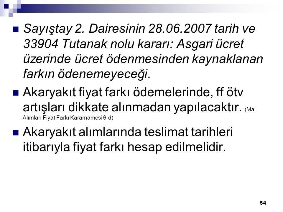 Sayıştay 2. Dairesinin 28.06.2007 tarih ve 33904 Tutanak nolu kararı: Asgari ücret üzerinde ücret ödenmesinden kaynaklanan farkın ödenemeyeceği.