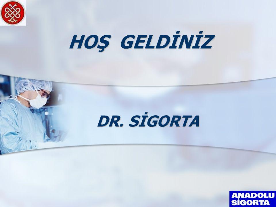 HOŞ GELDİNİZ DR. SİGORTA