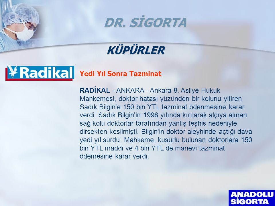 DR. SİGORTA KÜPÜRLER Yedi Yıl Sonra Tazminat