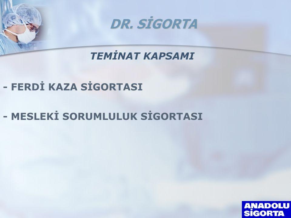 DR. SİGORTA TEMİNAT KAPSAMI - FERDİ KAZA SİGORTASI
