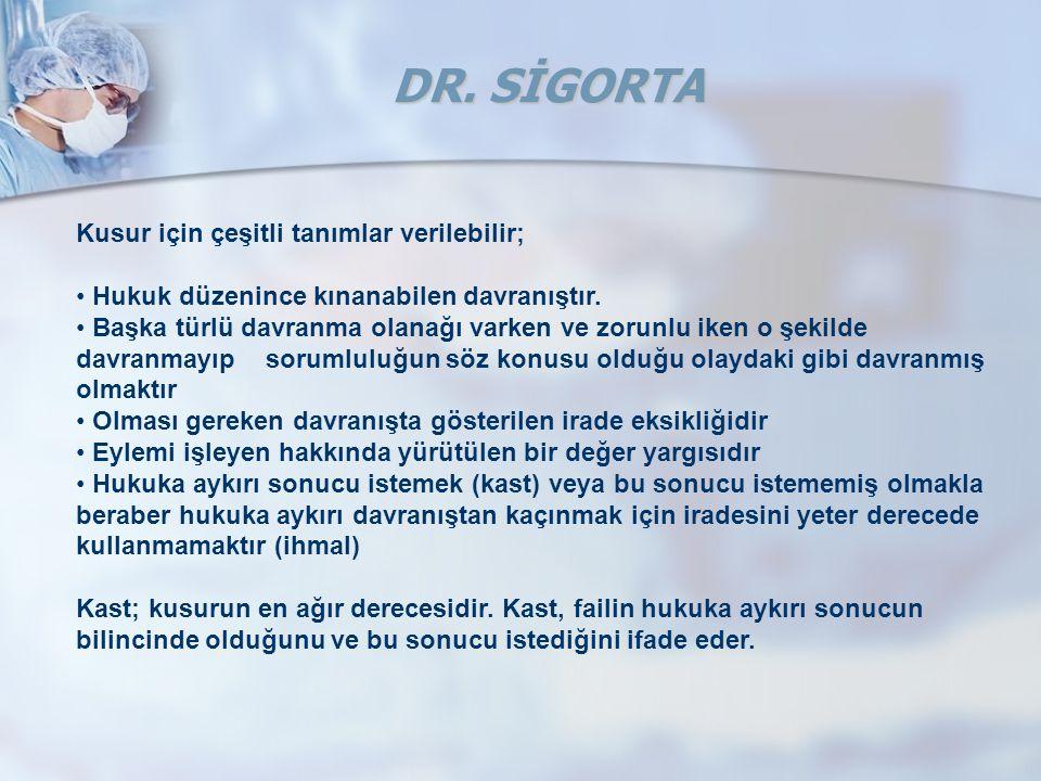 DR. SİGORTA Kusur için çeşitli tanımlar verilebilir;