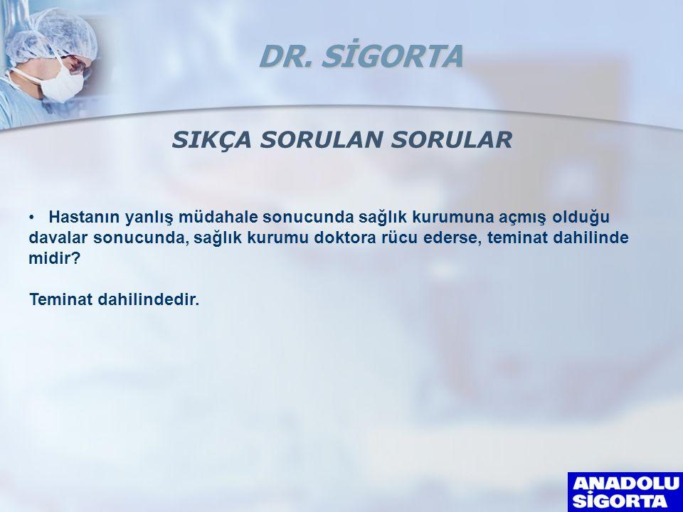 DR. SİGORTA SIKÇA SORULAN SORULAR
