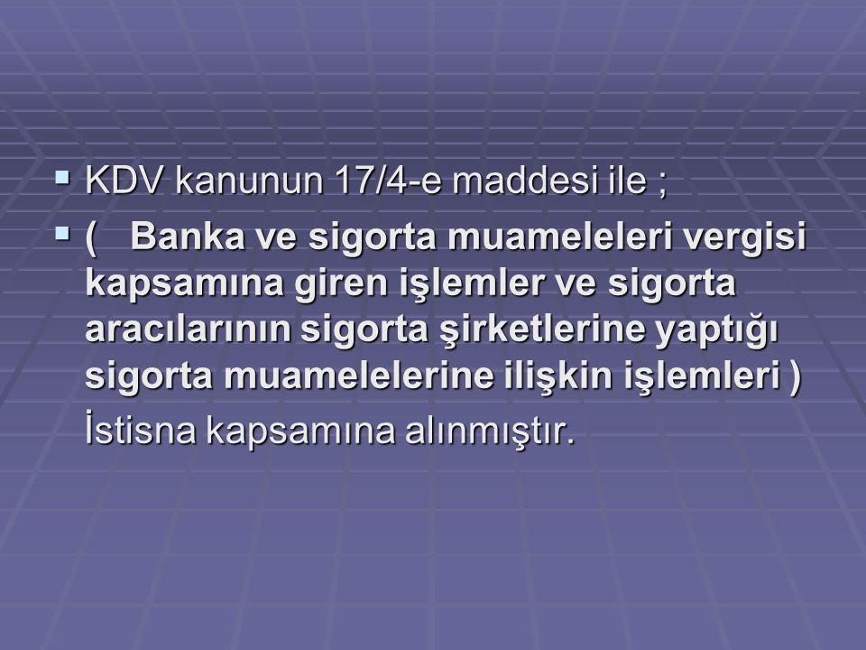 KDV kanunun 17/4-e maddesi ile ;