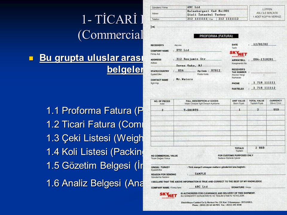 1- TİCARİ BELGELER (Commercial Documents)