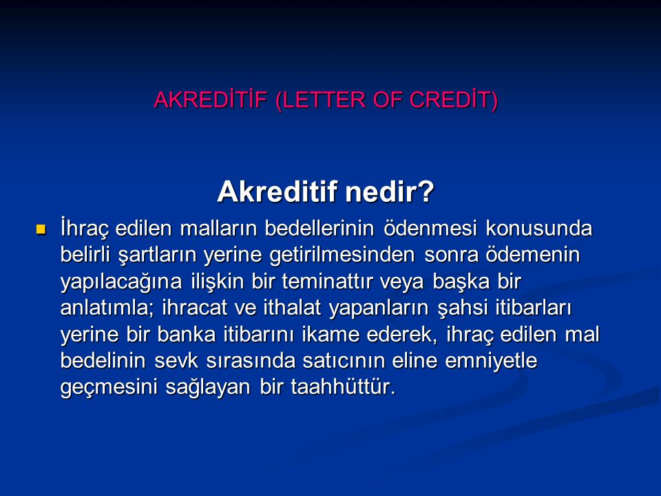 AKREDİTİF (LETTER OF CREDİT)