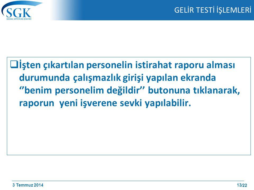 GELİR TESTİ İŞLEMLERİ