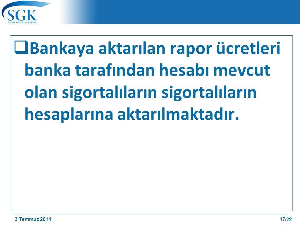 Bankaya aktarılan rapor ücretleri banka tarafından hesabı mevcut olan sigortalıların sigortalıların hesaplarına aktarılmaktadır.