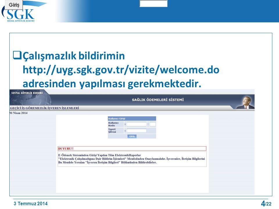Çalışmazlık bildirimin http://uyg. sgk. gov. tr/vizite/welcome