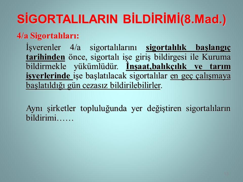 SİGORTALILARIN BİLDİRİMİ(8.Mad.)