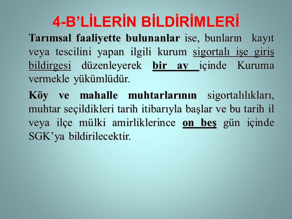4-B'LİLERİN BİLDİRİMLERİ