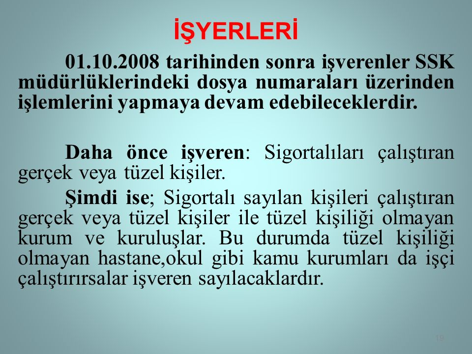 İŞYERLERİ 01.10.2008 tarihinden sonra işverenler SSK müdürlüklerindeki dosya numaraları üzerinden işlemlerini yapmaya devam edebileceklerdir.