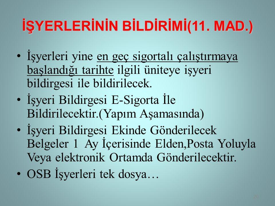 İŞYERLERİNİN BİLDİRİMİ(11. MAD.)