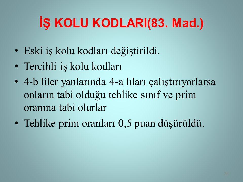 İŞ KOLU KODLARI(83. Mad.) Eski iş kolu kodları değiştirildi.