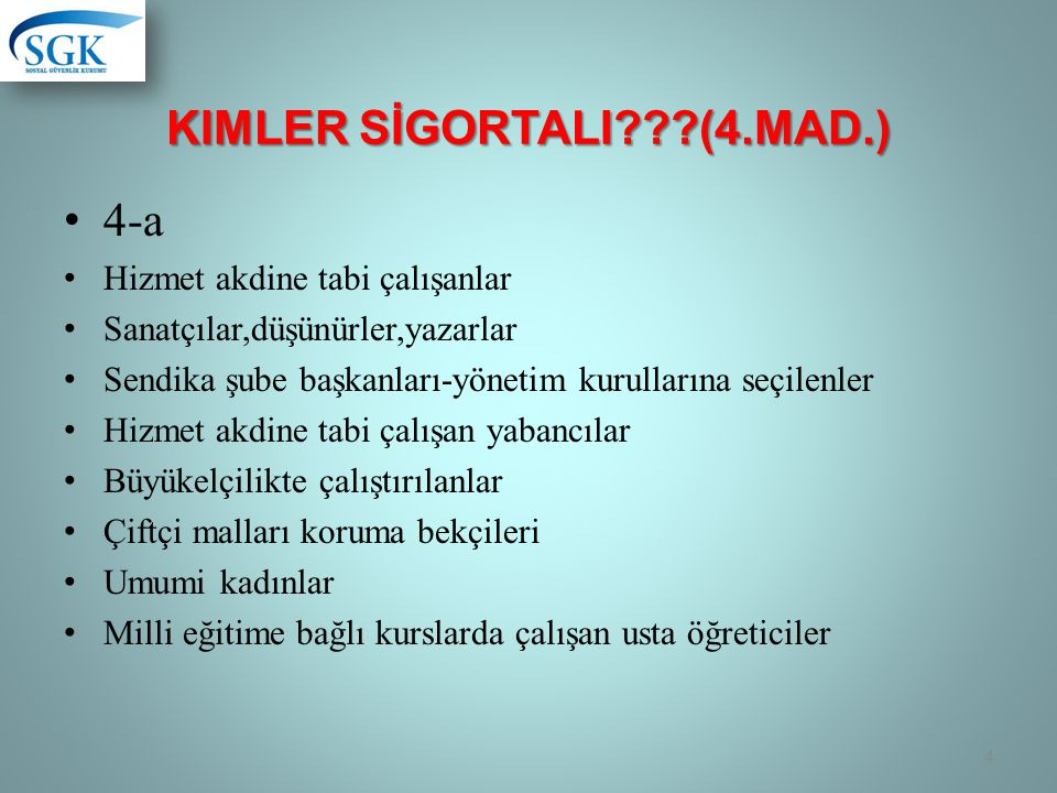 Kimler SİgortalI (4.Mad.)