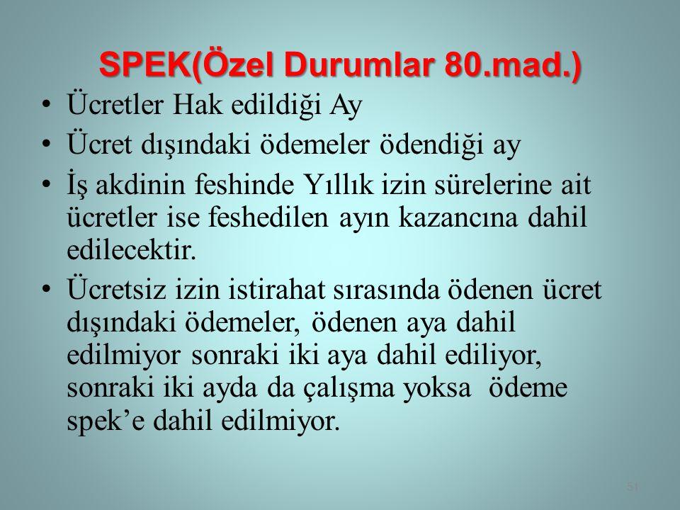 SPEK(Özel Durumlar 80.mad.)