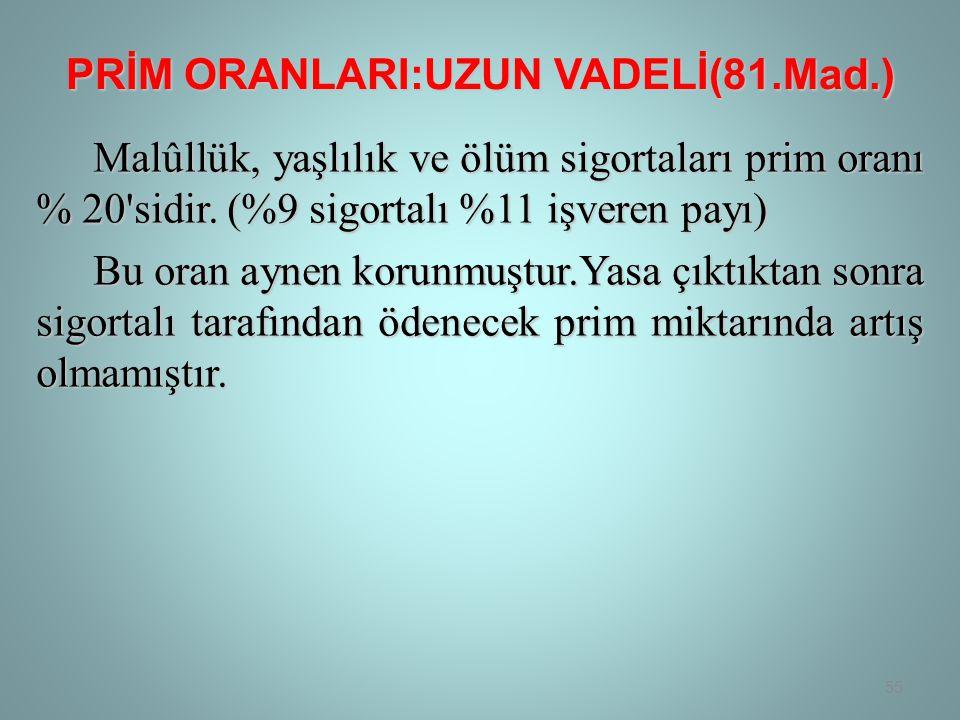 PRİM ORANLARI:UZUN VADELİ(81.Mad.)