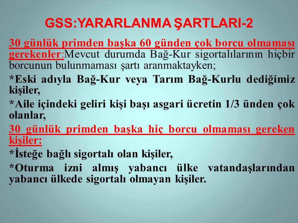 GSS:YARARLANMA ŞARTLARI-2