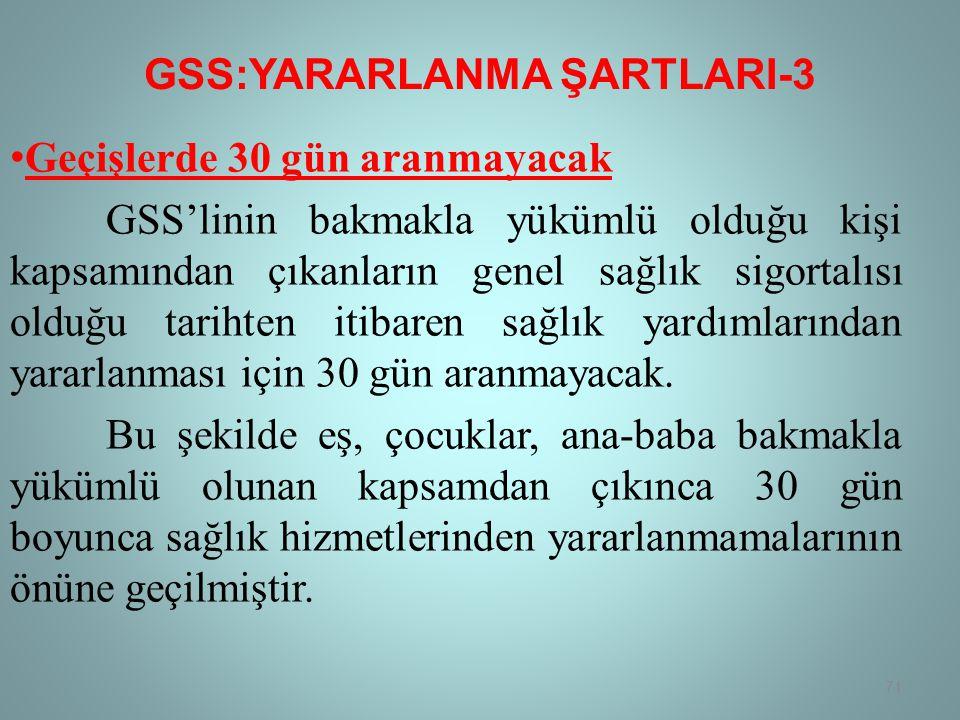 GSS:YARARLANMA ŞARTLARI-3