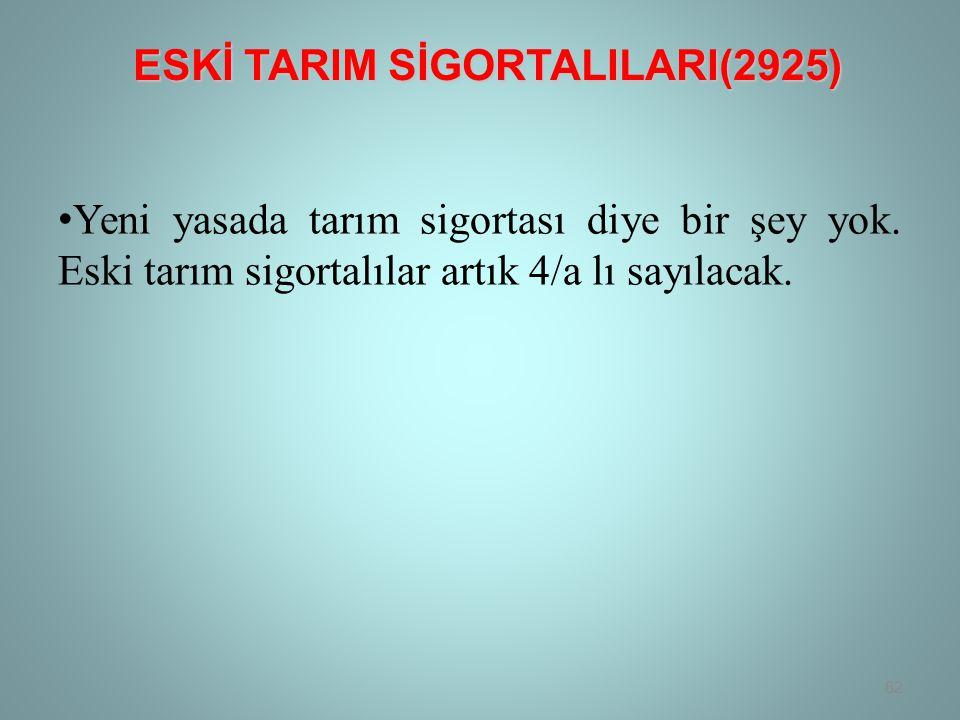 ESKİ TARIM SİGORTALILARI(2925)
