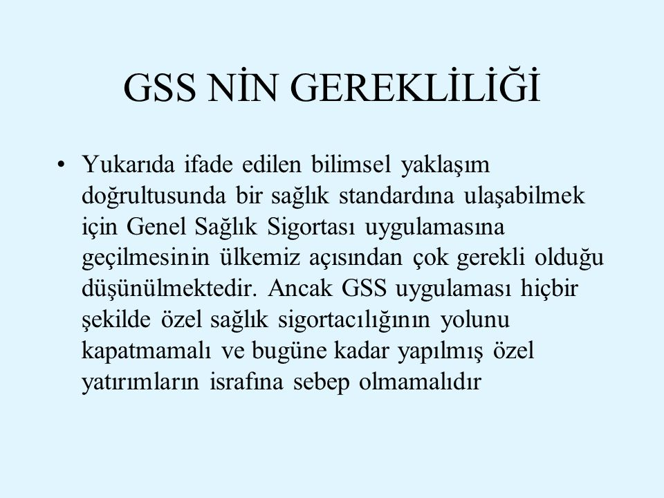 GSS NİN GEREKLİLİĞİ